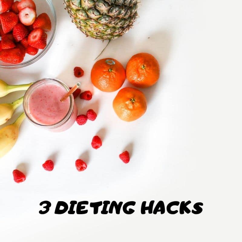 3 Dieting Hacks